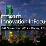 TM Forum Innovation InFocus / Dallas 7 & 8 November 2017