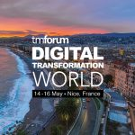 TM Forum Digital Transformation World, Nice / France on 14-16 May 2018